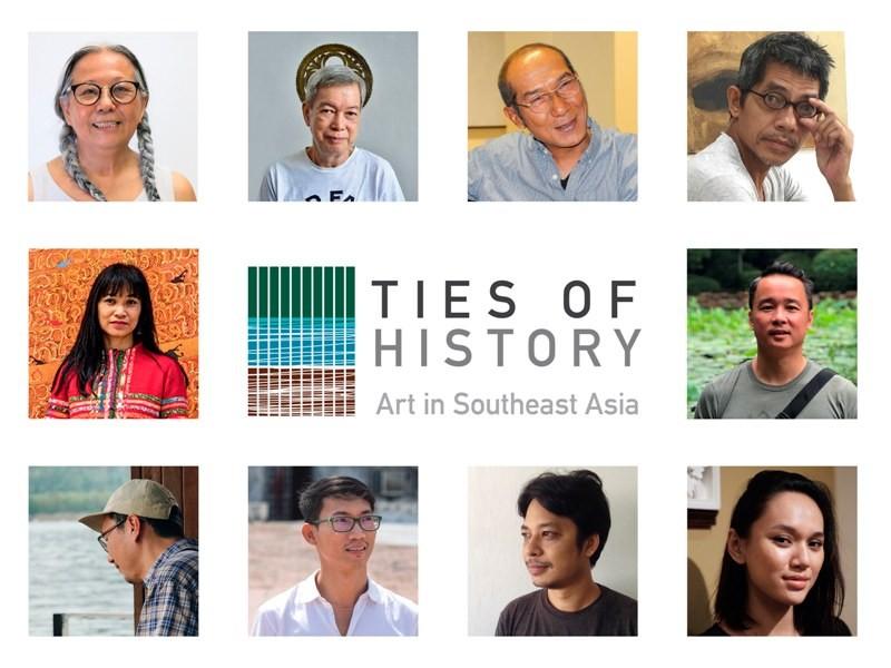 L-R, clockwise- Ties of History: Art in Southeast Asia featured artists— Amanda Heng (Singapore), Roberto Feleo (Philippines), Anusapati (Indonesia), Do Hoang Tuong (Vietnam), Chris Chong Chan Fui (Malaysia), Yasmin Jaidin (Brunei), Min Thein Sung (Myanmar), VuthLyno(Cambodia), JedsadaTangtrakulwong (Thailand), SavanhdaryVongpoothorn (Laos)