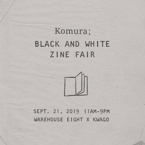 Komura; Black and White Zine fair