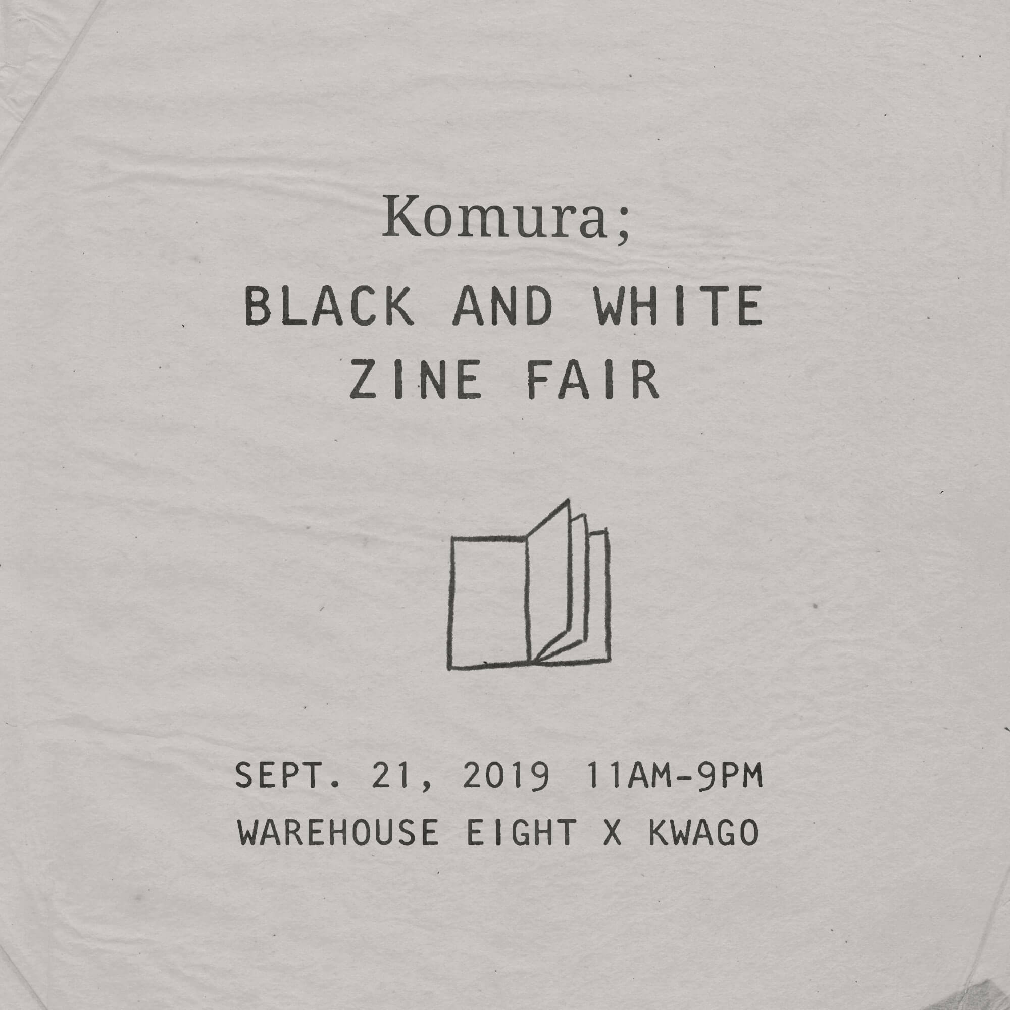 Komura; Black and White Zine fair on September 21